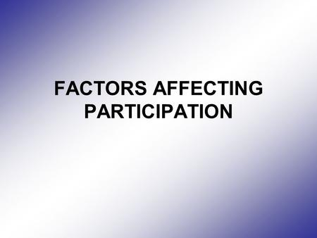 FACTORS AFFECTING PARTICIPATION. What sports do you take part in? Why do you take part in those sports?