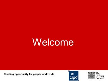 Welcome. Chartered Institute of Personnel and Development.