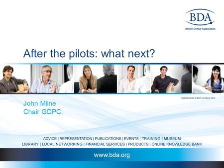 After the pilots: what next? John Milne Chair GDPC.