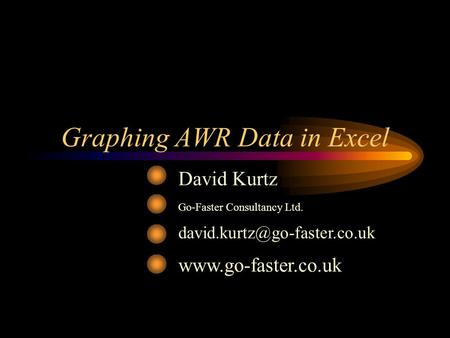 Graphing AWR Data in Excel David Kurtz Go-Faster Consultancy Ltd.
