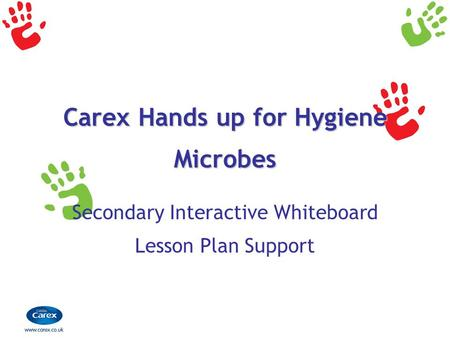 Carex Hands up for Hygiene Microbes Secondary Interactive Whiteboard Lesson Plan Support.