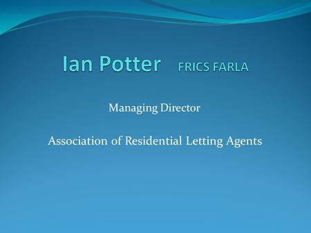 Managing Director Association of Residential Letting Agents.