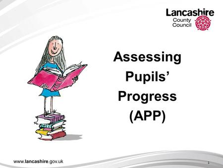 1 Assessing Pupils' Progress (APP). Objectives To have an overview of the APP approach. Consider the model and become familiar with process of arriving.
