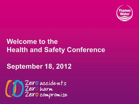 Welcome to the Health and Safety Conference September 18, 2012.
