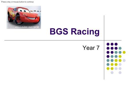 Press a key or mouse button to continue BGS Racing Year 7.