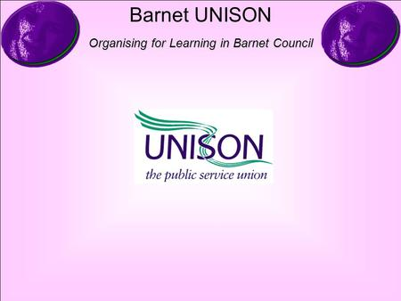 Barnet UNISON Organising for Learning in Barnet Council.