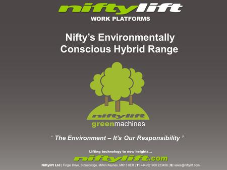 ' The Environment – It's Our Responsibility ' Nifty's Environmentally Conscious Hybrid Range.