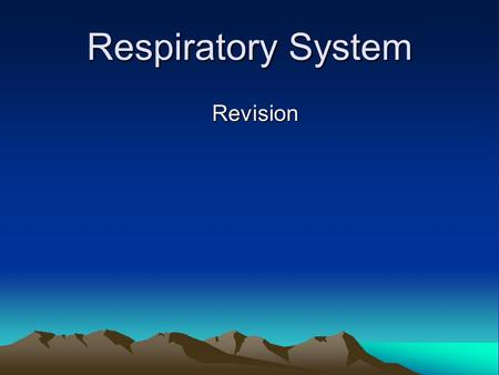 Respiratory System Revision. The respiratory system is mainly concerned with breathing The function of the respiratory system is to get oxygen into the.