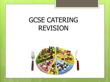 GCSE CATERING REVISION. Types of outlets: Commercial Catering: Hotels, restaurants, clubs, wine bars and pubs. Run to make a profit. Public Sector Catering.