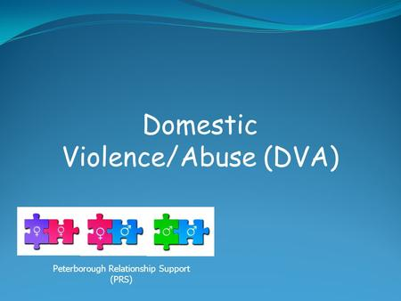 Domestic Violence/Abuse (DVA) Peterborough Relationship Support (PRS)
