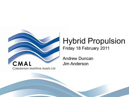 Hybrid Propulsion Friday 18 February 2011 Andrew Duncan Jim Anderson.