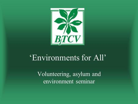 'Environments for All' Volunteering, asylum and environment seminar.