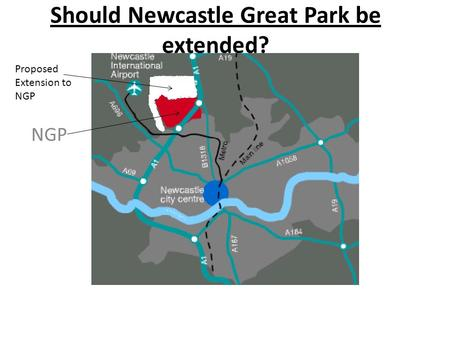 Should Newcastle Great Park be extended? NGP Proposed Extension to NGP.