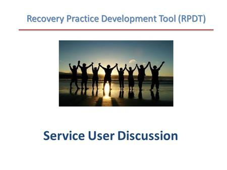 Service User Discussion Recovery Practice Development Tool (RPDT)