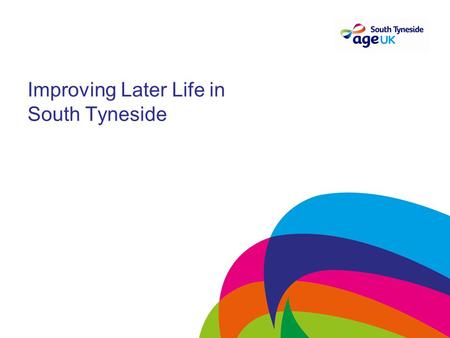 Improving Later Life in South Tyneside. Background.