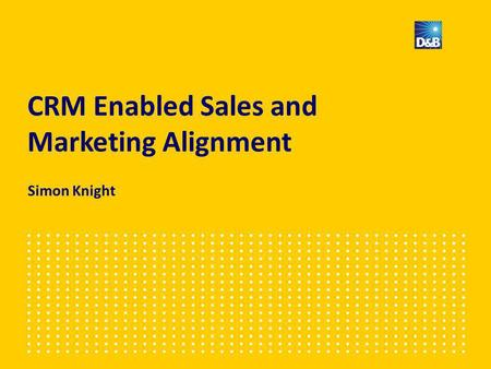 CRM Enabled Sales and Marketing Alignment Simon Knight.