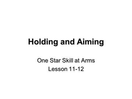 One Star Skill at Arms Lesson 11-12
