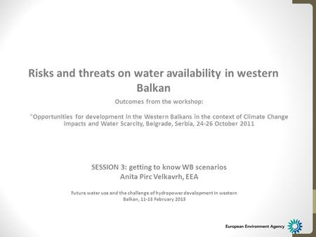 Outcomes from the workshop: Opportunities for development in the Western Balkans in the context of Climate Change impacts and Water Scarcity, Belgrade,