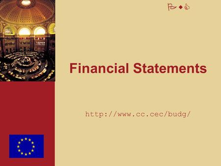 Financial Statements http://www.cc.cec/budg/.