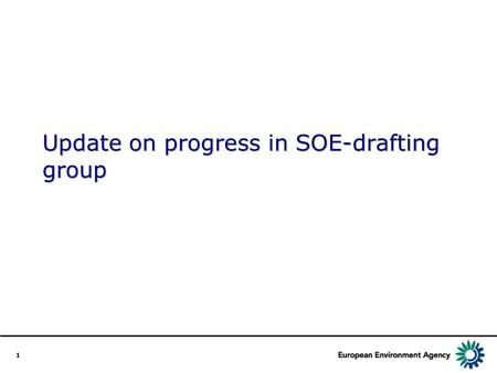 1 Update on progress in SOE-drafting group. 2 Water Directors Steering of implementation process Chair: Presidency, Co-chair: Commission Strategic Co-ordination.