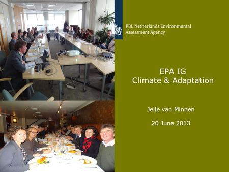 Jelle van Minnen 20 June 2013 1 EPA IG Climate & Adaptation.