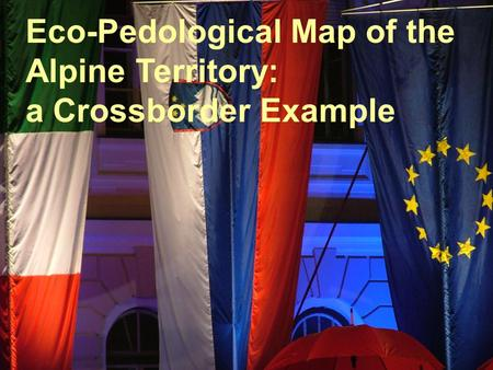 Eco-Pedological Map of the Alpine Territory: a Crossborder Example.