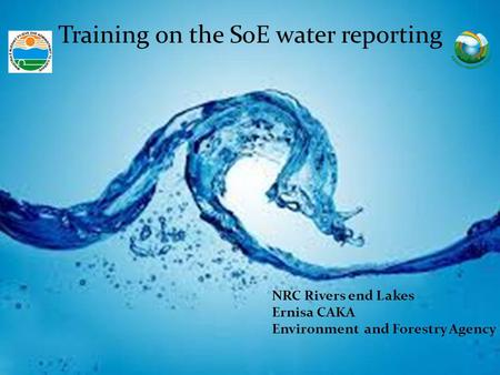 Training on the SoE water reporting NRC Rivers end Lakes Ernisa CAKA Environment and Forestry Agency.