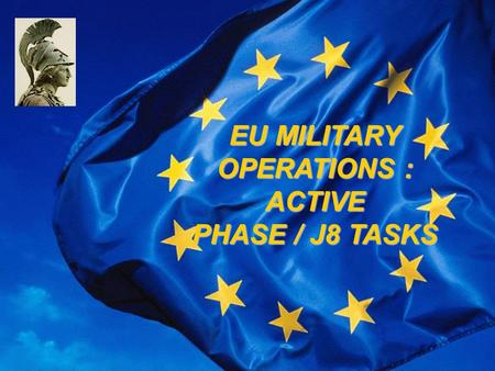 ATHENA EU MILITARY OPERATIONS : ACTIVE PHASE / J8 TASKS.