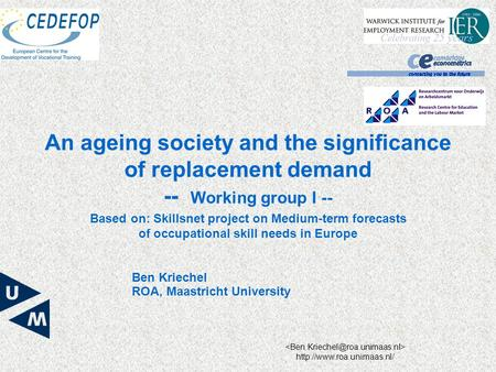 Based on: Skillsnet project on Medium-term forecasts of occupational skill needs in Europe An ageing society and the significance.