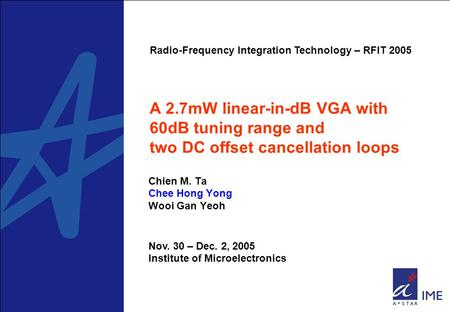 Chien M. Ta Chee Hong Yong Wooi Gan Yeoh A 2.7mW linear-in-dB VGA with 60dB tuning range and two DC offset cancellation loops Radio-Frequency Integration.