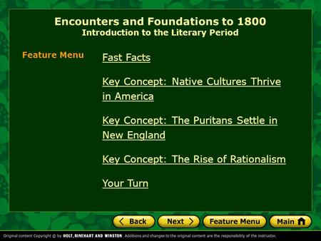 Encounters and Foundations to 1800 Introduction to the Literary Period Fast Facts Key Concept: Native Cultures Thrive in America Key Concept: The Puritans.