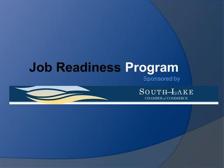 "Job Readiness Program. M EETING E MPLOYERS ' E XPECTATIONS : ""K NOWING W HAT E MPLOYERS R EALLY W ANT"