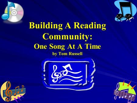 Building A Reading Community: One Song At A Time by Tom Russell.