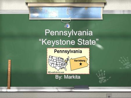 "Pennsylvania ""Keystone State"" By: Markita. State Facts / Capital / Harrisburg / Statehood / 2 nd State / Bird / Rough Grouse / Capital / Harrisburg /"