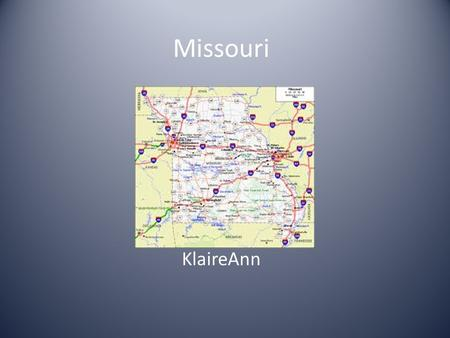 Missouri KlaireAnn. Fast Facts State tree State song State flower.