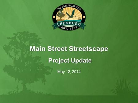 Main Street Streetscape Project Update May 12, 2014.