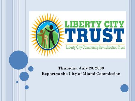 Thursday, July 23, 2009 Report to the City of Miami Commission.