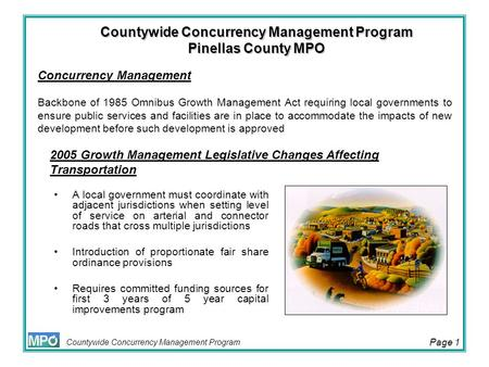 Countywide Concurrency Management Program Page 1 Countywide Concurrency Management Program Pinellas County MPO A local government must coordinate with.