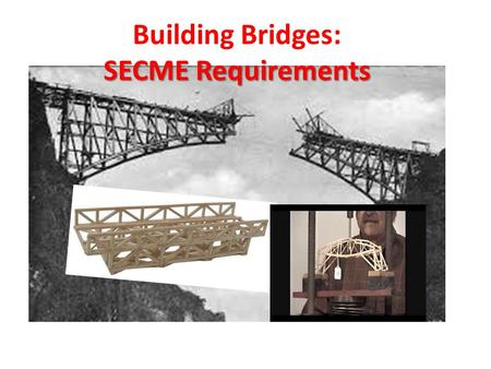 SECME Requirements Building Bridges: SECME Requirements.