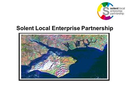 Solent Local Enterprise Partnership. Solent LEP One of 24 local enterprise partnerships to be given the green light by government to establish the partnership.