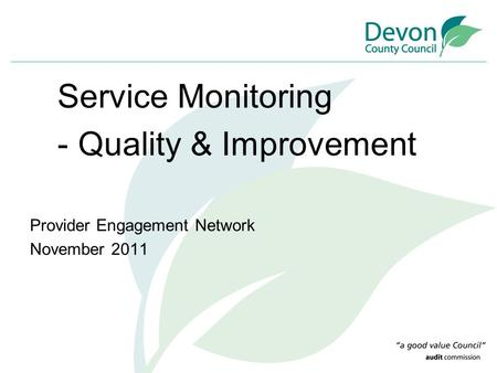 Service Monitoring - Quality & Improvement Provider Engagement Network November 2011.