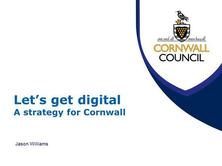 Let's get digital A strategy for Cornwall Jason Williams.