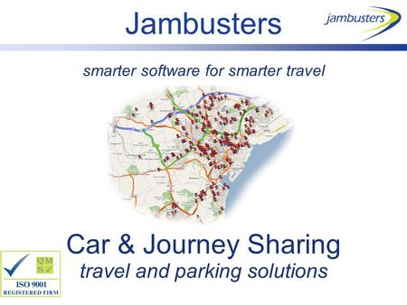 Smarter software for smarter travel Car & Journey Sharing travel and parking solutions Jambusters.