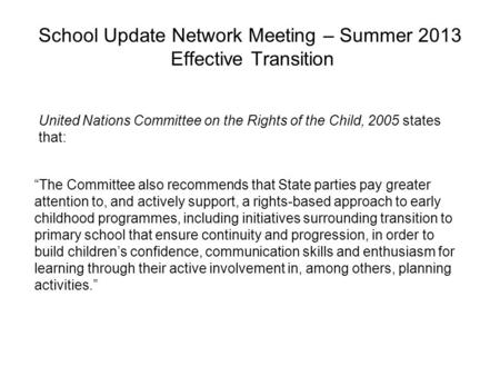 "School Update Network Meeting – Summer 2013 Effective Transition ""The Committee also recommends that State parties pay greater attention to, and actively."