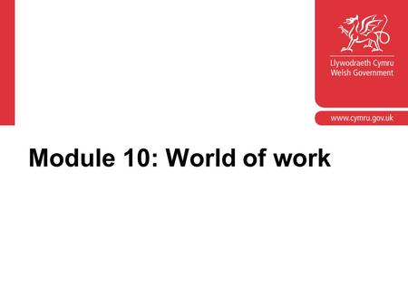 Module 10: World of work. Module objectives Provide an opportunity to look at the learner outcomes in the 'Manage money' element of the numeracy component.