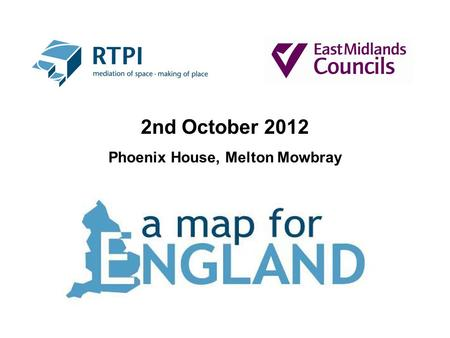 2nd October 2012 Phoenix House, Melton Mowbray. The National Context Andrew Pritchard Director of Policy & Infrastructure 2 October 2012.