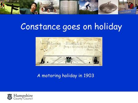 Constance goes on holiday A motoring holiday in 1903.