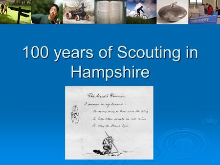 100 years of Scouting in Hampshire. Beginnings The first Scout troop to be formed in Hampshire would appear to be 1st Lymington in 1908. The second oldest.