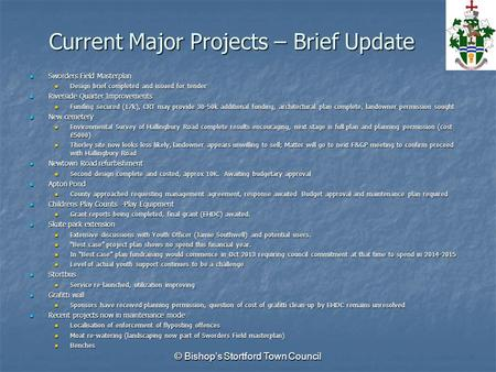 Current Major Projects – Brief Update Sworders Field Masterplan Sworders Field Masterplan Design brief completed and issued for tender Design brief completed.