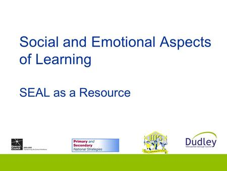 Social and Emotional Aspects of Learning SEAL as a Resource.